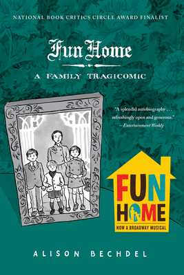 Fun Home: A Family Tragicomic - Bechdel, Alison