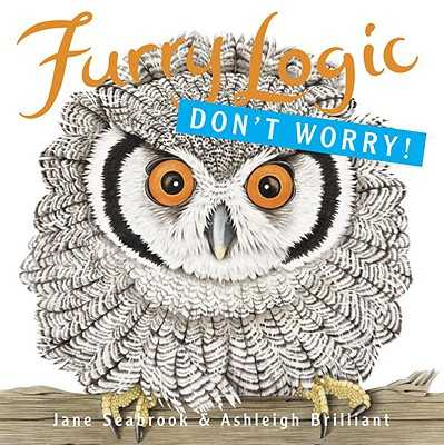 Furry Logic: Don't Worry! - Seabrook, Jane, and Brilliant, Ashleigh