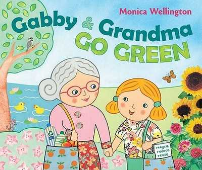 Gabby and Grandma Go Green - Wellington, Monica