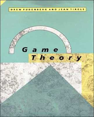 Game Theory - Fudenberg, Drew, and Tirole, Jean