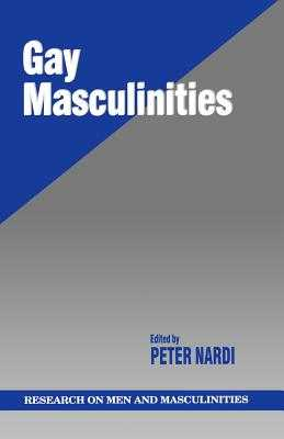 Gay Masculinities - Nardi, Peter M
