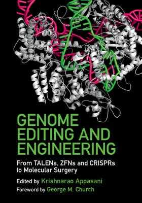 Genome Editing and Engineering - Appasani, Krishnarao (Editor), and Church, George M (Foreword by)