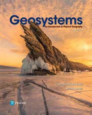 Geosystems: An Introduction to Physical Geography - Christopherson, Robert, and Birkeland, Ginger
