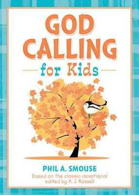 God Calling for Kids - Smouse, Phil A, and Russell, A J, Captain (Editor)