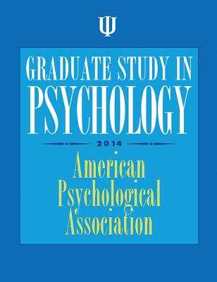 Graduate Study in Psychology: 2014 - American Psychological Association