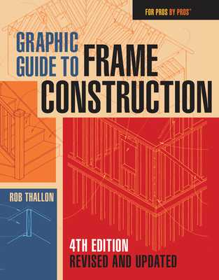 Graphic Guide to Frame Construction: Fourth Edition, Revised and Updated - Thallon, Rob