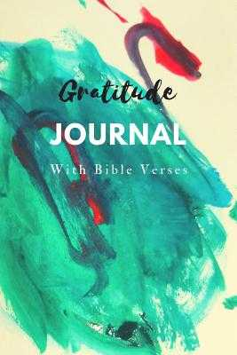 Gratitude Journal with Bible Verses: Quotes on Every Page - Holmes, Michelle J