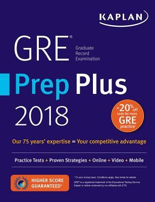 GRE Prep Plus 2018: Practice Tests + Proven Strategies + Online + Video + Mobile - Kaplan Test Prep