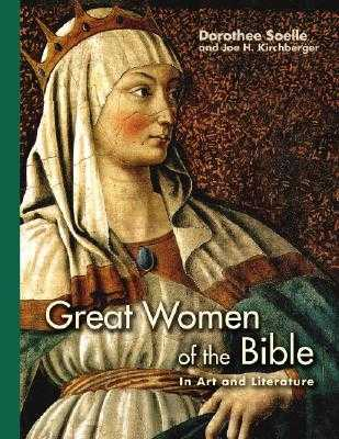Great Women of the Bible: In Art and Literature - Soelle, Dorothee, and Kirchberger, Joe H, and Schnieper, Anne-Marie (Director)