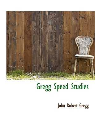 Gregg Speed Studies - Gregg, John Robert