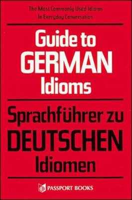 Guide to German Idioms - Lupson, Peter, and Lupson, J P