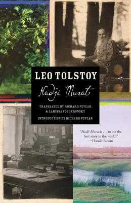 Hadji Murat - Tolstoy, Leo, and Pevear, Richard (Translated by), and Volokhonsky, Larissa (Translated by)