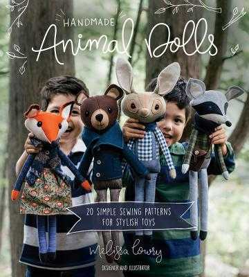 Handmade Animal Dolls: 20 Simple Sewing Patterns for Stylish Toys - Lowry, Melissa