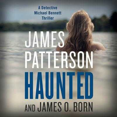 Haunted - Patterson, James, and Born, James O, and Mastrogiorgio, Danny (Read by)