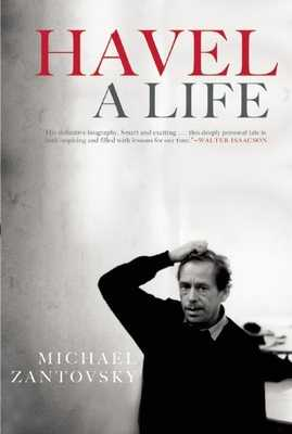 Havel: A Life - Zantovsky, Michael