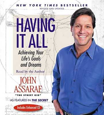 Having It All: Achieving Your Life's Goals and Dreams - Assaraf, John (Read by)