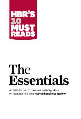 Hbr's 10 Must Reads: The Essentials - Review, Harvard Business, and Drucker, Peter F, and Christensen, Clayton M