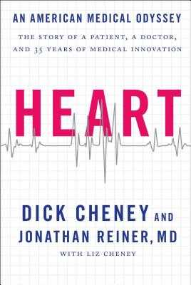 Heart: An American Medical Odyssey - Cheney, Dick, and Reiner, Jonathan, M D