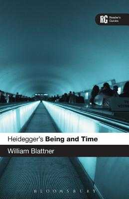 Heidegger's 'being and Time': A Reader's Guide - Blattner, William