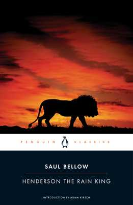 Henderson the Rain King - Bellow, Saul, and Kirsch, Adam (Introduction by)