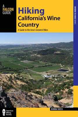 Hiking California's Wine Country: A Guide to the Area's Greatest Hikes - Suess, Bubba
