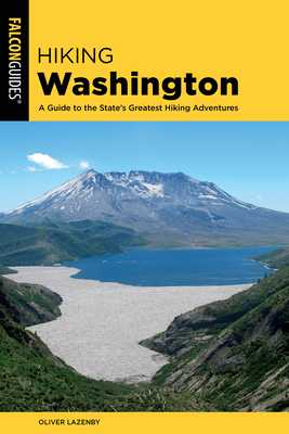 Hiking Washington: A Guide to the State's Greatest Hiking Adventures - Lazenby, Oliver