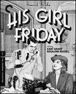 His Girl Friday [Criterion Collection] [Blu-ray] [2 Discs] - Howard Hawks