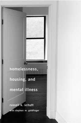 Homelessness, Housing, and Mental Illness - Schutt, Russell K, and Goldfinger, Stephen M, M.D.