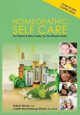 Homeopathic Self-Care: The Quick and Easy Guide for the Whole Family - Ullman, Robert