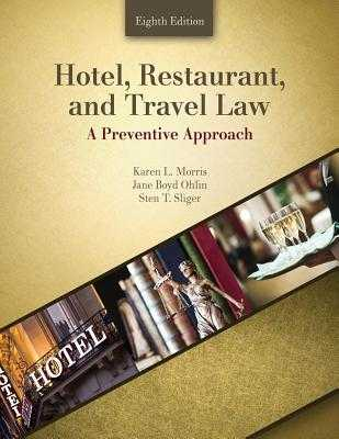 Hotel, Restaurant and Travel Law: A Preventative Approach - Morris, Karen, and Ohlin, Jane, and Sliger, Sten