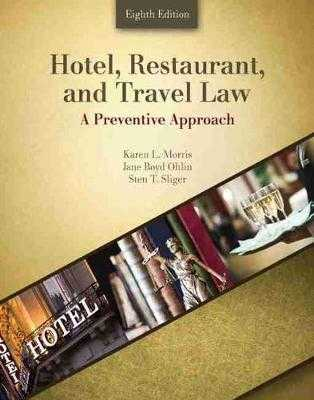 Hotel, Restaurant, and Travel Law: A Preventive Approach - Morris, Karen, and Ohlin, Jane, and Sliger, Sten