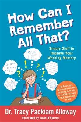 How Can I Remember All That?: Simple Stuff to Improve Your Working Memory - Packiam Alloway, Tracy Packiam