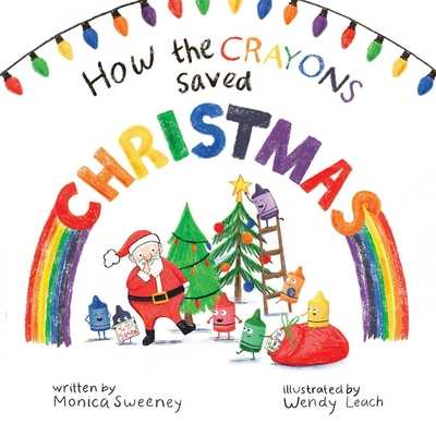 How the Crayons Saved Christmas, Volume 3 - Sweeney, Monica