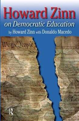 Howard Zinn on Democratic Education - Zinn, Howard, Ph.D., and Macedo, Donaldo