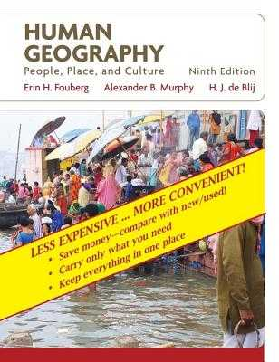 Human Geography, Binder Ready Version: People, Place, and Culture - De Blij, and Murphy, Alexander B, and Fouberg, Erin H