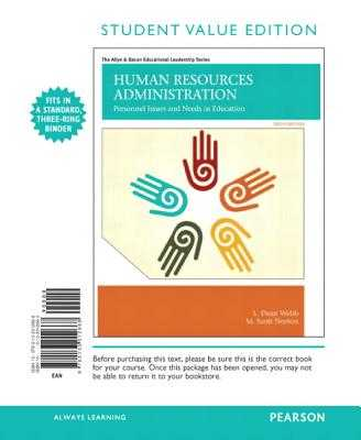 Human Resources Administration: Personnel Issues and Needs in Education, Student Value Edition - Webb, L, and Norton, M Scott