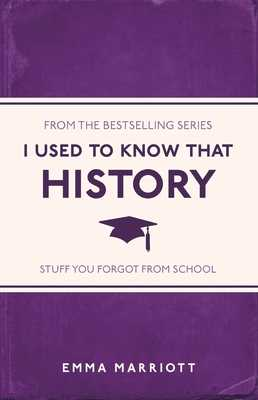 I Used to Know That: History - Marriott, Emma