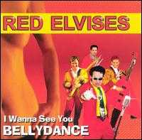 I Wanna See You Belly Dance - The Red Elvises