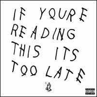If You're Reading This It's Too Late - Drake