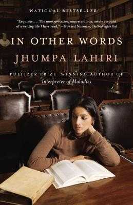 In Other Words - Lahiri, Jhumpa, and Goldstein, Ann (Translated by)