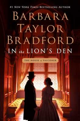 In the Lion's Den: A House of Falconer Novel - Bradford, Barbara Taylor