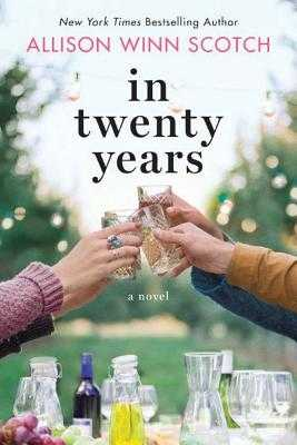 In Twenty Years - Scotch, Allison Winn