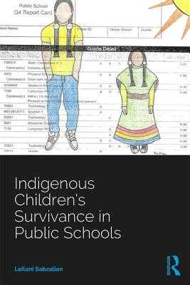 Indigenous Children's Survivance in Public Schools - Sabzalian, Leilani
