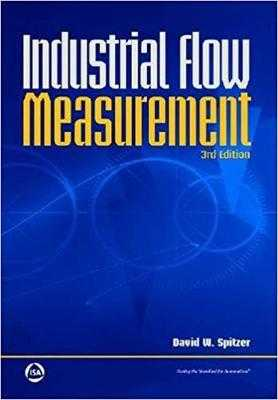 Industrial Flow Measurement - Spitzer, David W
