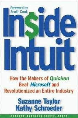 Inside Intuit: How the Makers of Quicken Beat Microsoft and Revolutionized an Entire Industry - Taylor, Suzanne, and Schroeder, Kathy, and Doerr, John (Foreword by)