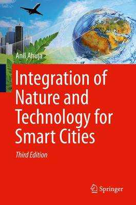 Integration of Nature and Technology for Smart Cities - Ahuja, Anil