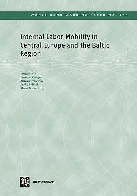 Internal Labor Mobility in Central Europe and the Baltic Region - Tiongson, Erwin, and Paci, Pierella, and Walewski, Mateusz