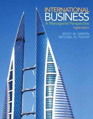 International Business: A Managerial Perspective - Griffin, Ricky, and Pustay, Michael