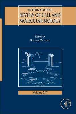 International Review of Cell and Molecular Biology, Volume 297 - Jeon, Kwang W (Editor)