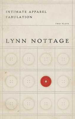 Intimate Apparel/Fabulation - Nottage, Lynn